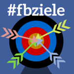 Welche Ziele verfolgen Sie mit Ihrer Facebook-Seite? #fbziele
