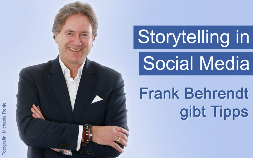 Frank Behrendt: Storytelling in Social Media