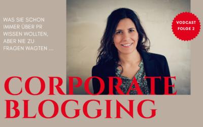 Was Sie schon immer über PR wissen wollten …            Folge 2: Corporate Blogs.