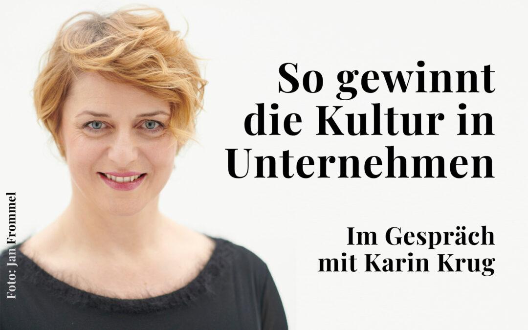 Karin Krug über Unternehmenskultur und ihre Potenziale