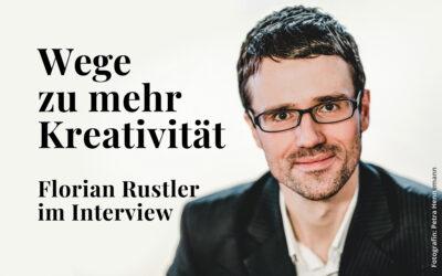 Kreativität fördern – mit Florian Rustler